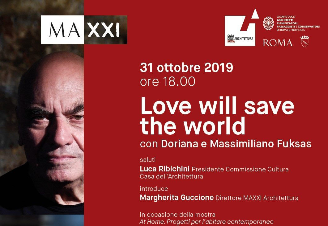 Lectio Magistralis: Love Will Save The World At MAXXI Museo Nazionale Delle Arti Del XXI Secolo